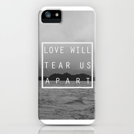 Love will tear us apart iPhone Case