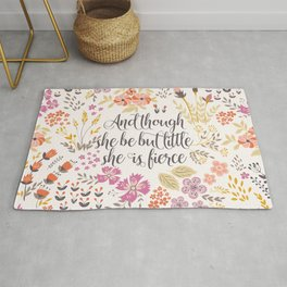 And though she be but little she is fierce (MFP1) Rug
