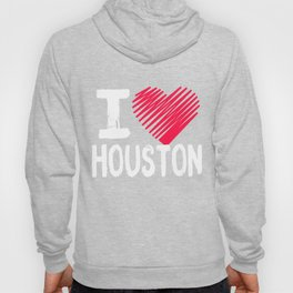 I Love Houston Texas Lonestar State Gift Hoody