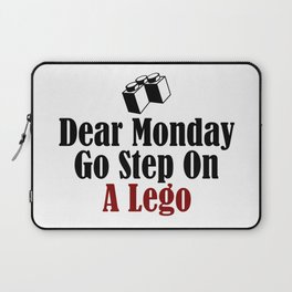 Dear Monday Go Step On A Freaking Nail Laptop Sleeve