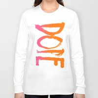 dope Long Sleeve T-shirts featuring DOPE by Matthew Taylor Wilson