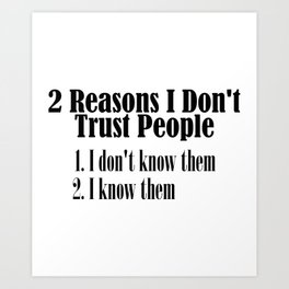 Can't Trust People Shake My Head Truth Quote Word Art Print