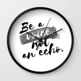 QUOTE Be A Voice Not An Echo Wall Clock