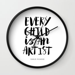 Every Child is an Artist black-white kindergarten nursery kids childrens room wall home decor Wall Clock