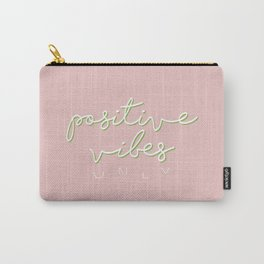 POSITIVE VIBES ONLY - PINK Carry-All Pouch