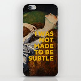 I Was Not Made to Be Subtle, Feminist iPhone Skin