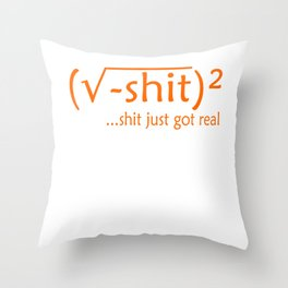 "Creative and unique tee design with text ""Shit Just Got Real"" Throw Pillow"