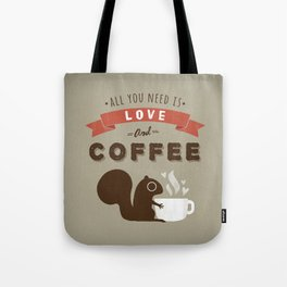 All You Need is Love and Coffee Tote Bag