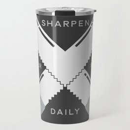 SHARPEN YOUR SAW DAILY  Travel Mug