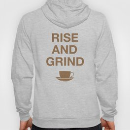Rise and Grind Hoody