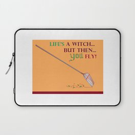 Life's a Witch but then You Fly Laptop Sleeve