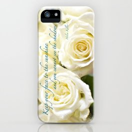 Keep Your Face to the Sunshine iPhone Case