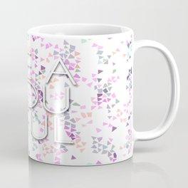 B E A YOU TIFUL Coffee Mug