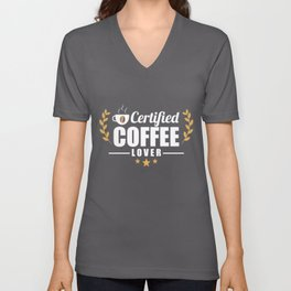 Cute & Funny Certified Coffee Lover Coffee Addict Unisex V-Neck
