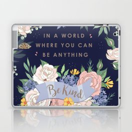 In a world where you can be anything, be kind Laptop & iPad Skin