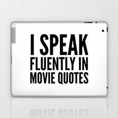 I SPEAK FLUENTLY IN MOVIE QUOTES Laptop & iPad Skin