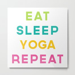 Eat Sleep Yoga Repeat Quote Metal Print