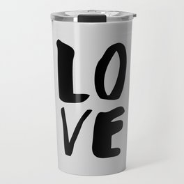 Monochrome LOVE black-white hand lettered ink typography poster design home decor wall art Travel Mug