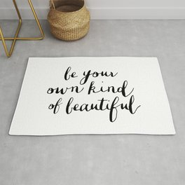 Be Your Own Kind of Beautiful Black and White Typography Poster Motivational Gift for Girlfriend Rug
