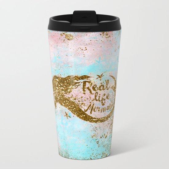 Faux Gold Glitter- REAL LIFE MERMAID on Sea Foam Metal Travel Mug