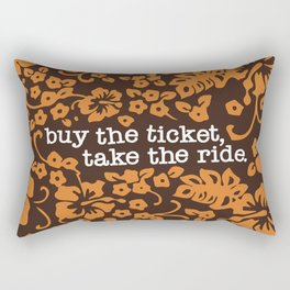 """""""buy the ticket, take the ride."""" - Hunter S. Thompson (Brown) Rectangular Pillow"""
