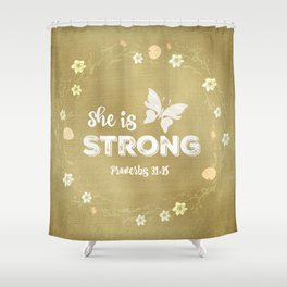 Proverbs She is Strong  Shower Curtain