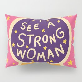 I see a strong woman Pillow Sham
