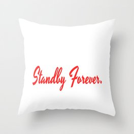 "A Perfect Gift For Anyone Who Loves Waiting Or Being On Standby ""Marry Me, Standby Forever"" T-shirt Throw Pillow"