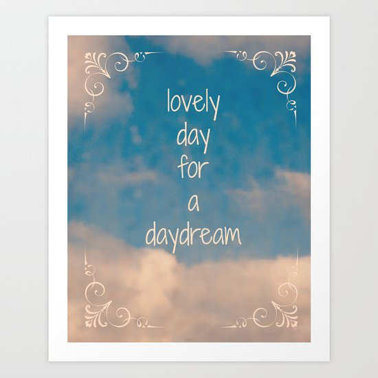 Lovely Day for a Daydream Art Print