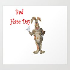 Bad Hare Day Art Print