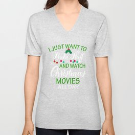 I Just Want to Bake Stuff and Watch Christmas movies Unisex V-Neck