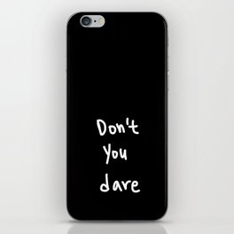 Don't you dare iPhone Skin