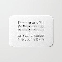 Go have a coffee. Then, come Bach! Bath Mat