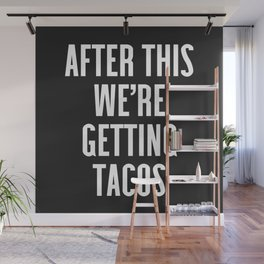 Getting Tacos Funny Quote Wall Mural