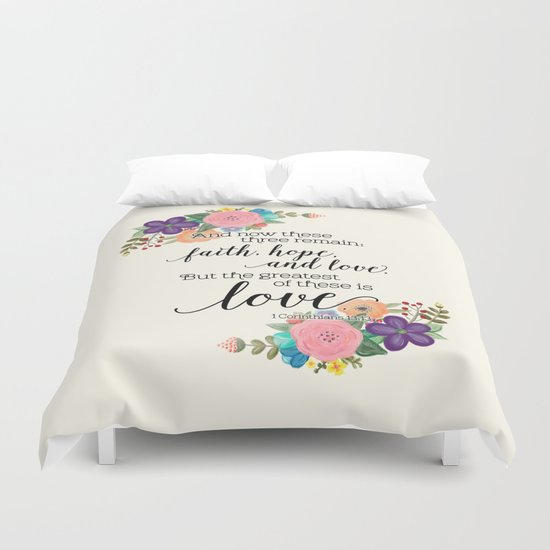 The Greatest of These is Love (floral) Duvet Cover