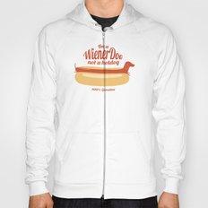 I'm a wiener dog not a hot dog. Hoody