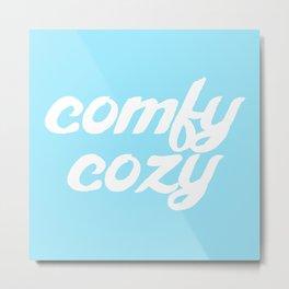 comfy cozy Metal Print