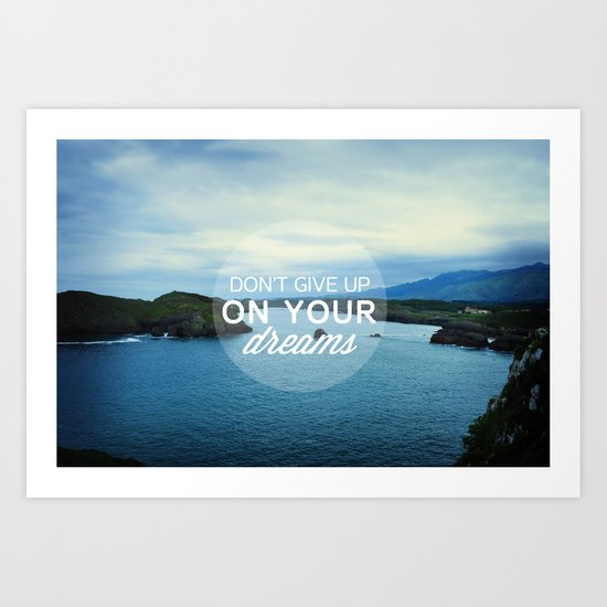 don't give up on your dreams Art Print