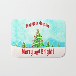 May Your Days Be Merry and Bright! Bath Mat