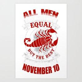 Best-Men-Are-Born-on-November-10---Scorpio---Sao-chép Art Print