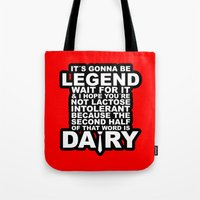 himym Tote Bags featuring HIMYM: Legendary by dutyfreak
