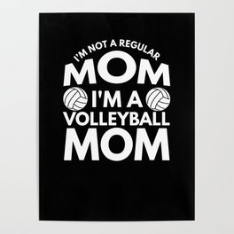Volleyball Mom Gift - I'm Not A Regular Mom Poster