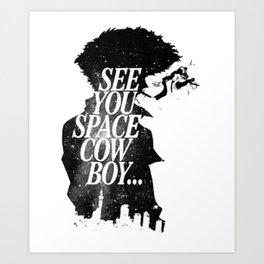 See You Space Cowboy Kunstdrucke