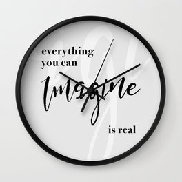Everything you can image is real Wall Clock