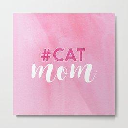 #CAT mom Metal Print