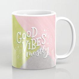 Good Vibes Mostly Coffee Mug