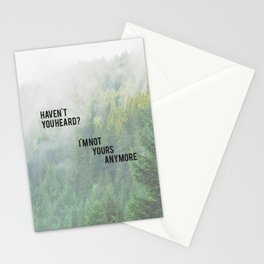 Haven't You Heard? I'm Not Yours Anymore Stationery Cards
