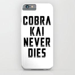 Cobra Kai Never Dies - Black iPhone Case