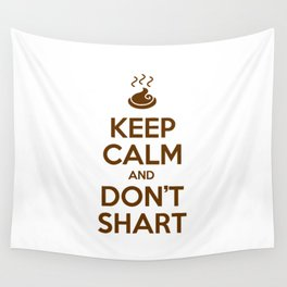 Keep Calm and Don't Shart Wall Tapestry