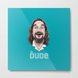 The Dude Metal Print